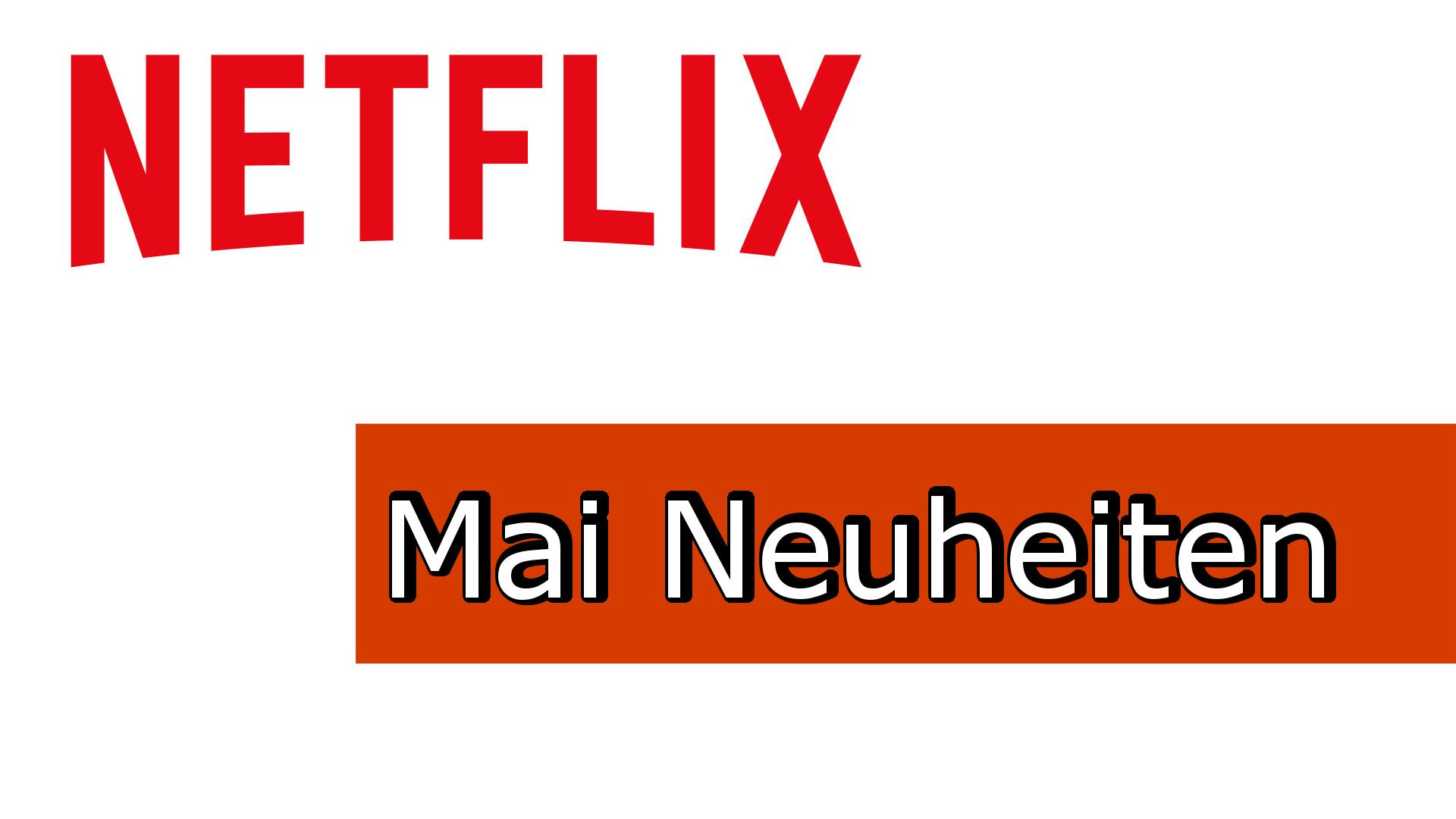 Neu bei Netflix im Mai