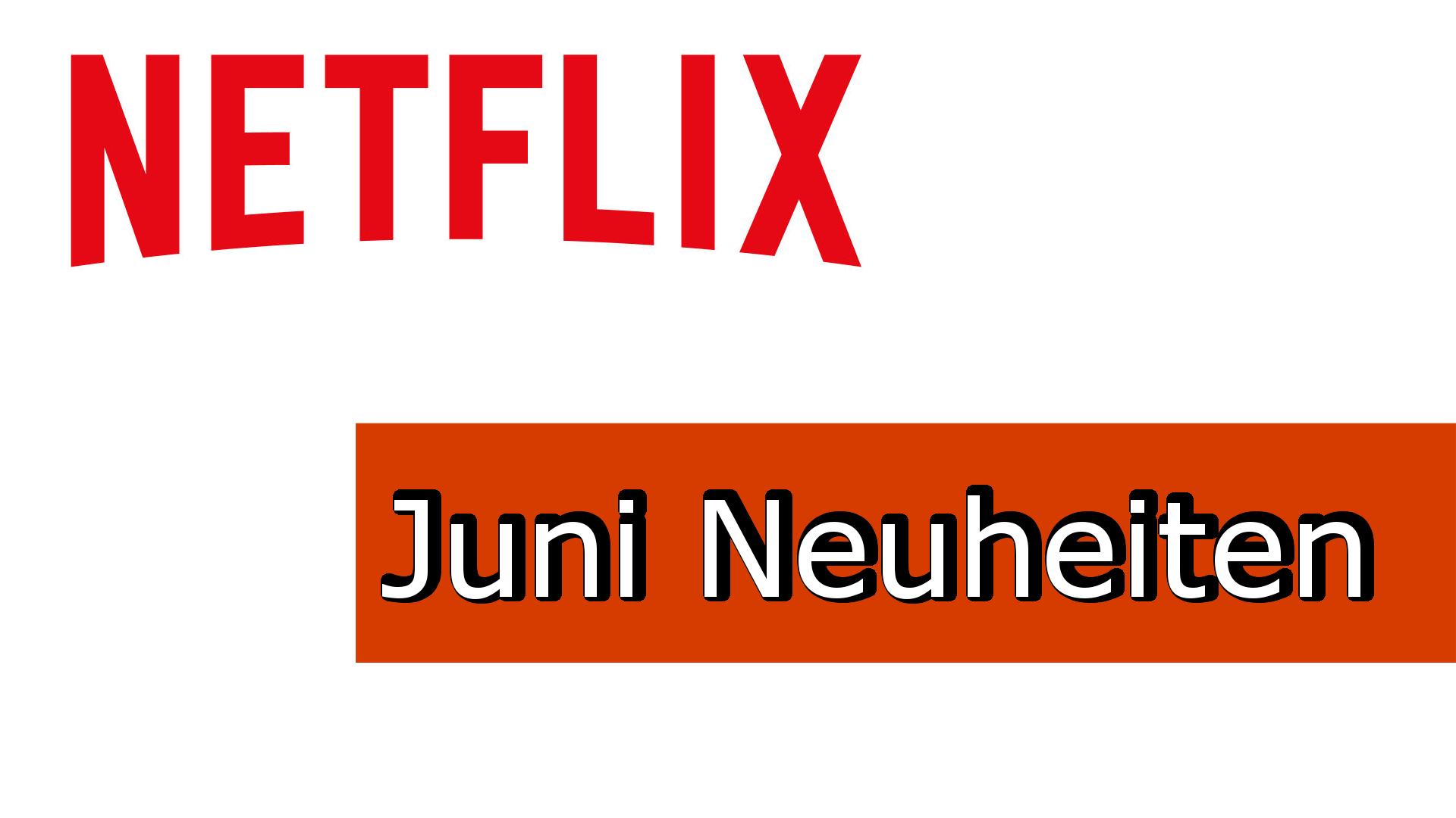 Neu bei Netflix im Juni